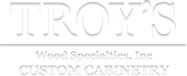 Troy's Wood Specialties, Inc.